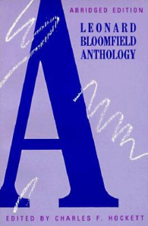 A Leonard Bloomfield Anthology - Leonard Bloomfield, Charles F. Hockett