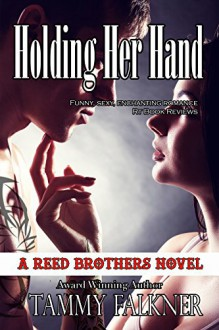 Holding Her Hand (Reed Brothers Book 15) - Tammy Falkner