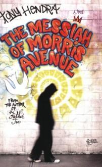 The Messiah of Morris Avenue: A Novel - Tony Hendra