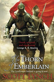 The Thorn of Emberlain - Scott Lynch