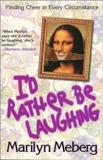 I'd Rather Be Laughing - Marilyn Meberg