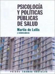 Psicologia y Politicas Publicas de Salud - Martin de Lellis