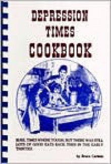 Depression Times Cookbook - Bruce Carlson