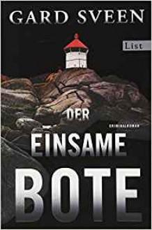 Der einsame Bote: Kriminalroman (Ein Fall für Tommy Bergmann, Band 3) - Gard Sveen,Günther Frauenlob
