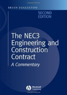 The NEC 3 Engineering and Construction Contract: A Commentary - Brian Eggleston