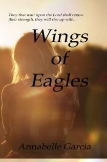 WINGS of EAGLES - Annabelle Garcia