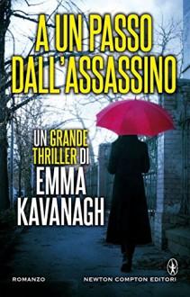 A un passo dall'assassino (eNewton Narrativa) (Italian Edition) - Emma Kavanagh