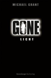 Gone 6: Licht - Michael Grant