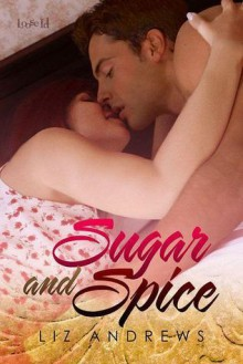 Sugar and Spice [The Essence of Life 1] - Liz Andrews
