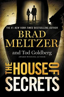 The House of Secrets - Brad Meltzer,Tod Goldberg