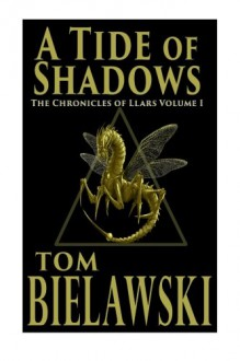 A Tide of Shadows (The Chronicles of Llars) (Volume 1) - Tom Bielawski