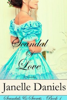 Scandal of Love - Janelle Daniels