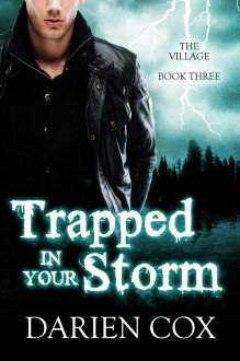 Trapped in Your Storm - Darien Cox