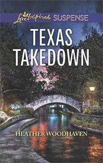 Texas Takedown - Heather Woodhaven