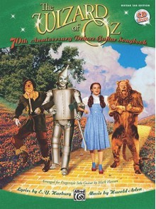 The Wizard of Oz: 70th Anniversary Deluxe Guitar Songbook (Book & CD) - Harold Arlen, Yip Harburg, Mark Hanson