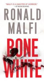 Bone White - Ronald Malfi
