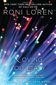 Loving You Easy (A Loving on the Edge Novel) - Roni Loren