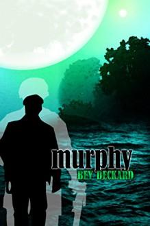 Murphy (F.I.S.T.S. Book 2) - Bey Deckard,Starr Waddell