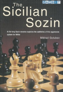 The Sicilian Sozin - Mikhail Golubev