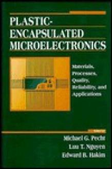 Plastic-Encapsulated Microelectronics - Michael G. Fecht, Luu T. Nguyen