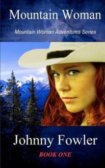 Mountain Woman - Johnny Fowler