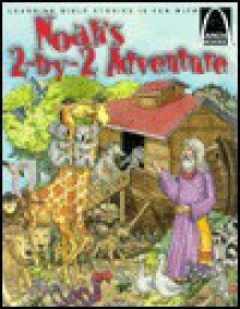 Noah's 2-by-2 Adventure - Arch Books - Carol Wedeven