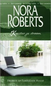 Koester je droom (Dromen op Templeton House, #2) - Nora Roberts