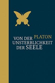 Von der Unsterblichkeit der Seele: Halbleinen - Platón