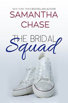 The Bridal Squad (The Enchanted Bridal Series Book 2) - Samantha Chase