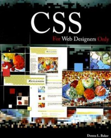 CSS for Web Designers Only - Donna L. Baker