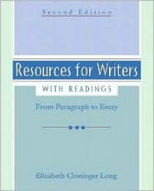 Resources for Writers with Readings: From Paragraph to Essay - Elizabeth C. Long