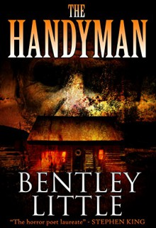 The Handyman - Bentley Little