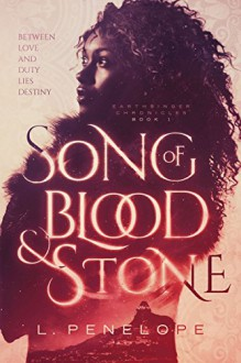 Song of Blood & Stone (Earthsinger Chronicles Book 1) - L. Penelope
