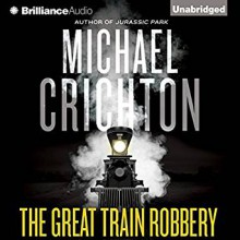 The Great Train Robbery - Michael Crichton,Michael Kitchen