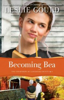Becoming Bea - Leslie Gould