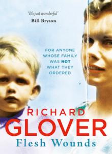 Flesh Wounds - Richard Glover