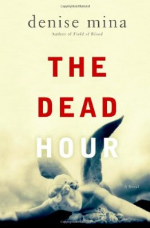 The Dead Hour - Denise Mina