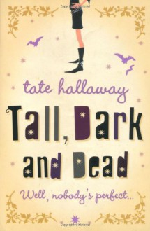 'TALL, DARK AND DEAD' - TATE HALLAWAY