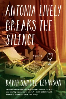 Antonia Lively Breaks The Silence - David Samuel Levinson