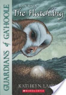 The Hatchling (Guardians of Ga'Hoole Series #7) - Kathryn Lasky