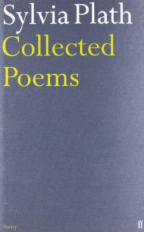 Collected Poems - Sylvia Plath, Ted Hughes
