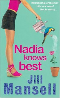 Nadia Knows Best - Jill Mansell