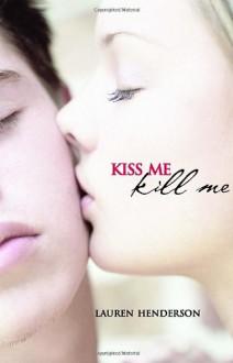 Kiss Me Kill Me - Lauren Henderson