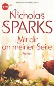 Mit dir an meiner Seite - Nicholas Sparks