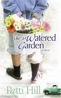 Like a Watered Garden - Patti Hill