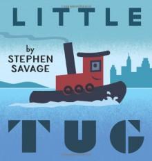 Little Tug - Stephen Savage