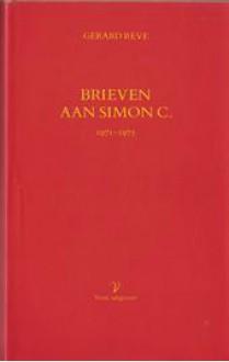 Brieven Aan Simon C., 1971 1975 - Gerard Reve