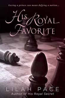 His Royal Favorite - Lilah Pace