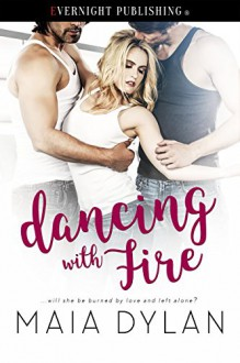 Dancing With Fire - Maia Dylan