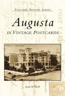 Augusta in Vintage Postcards - Joseph M. Lee III